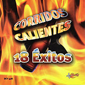 Corridos Calientes 18 Exitos by Various Artists