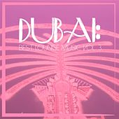 Dubai: Best Lounge Music, Vol. 3 by Various Artists