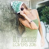 Ibiza Beachhouse Lovers 2016 by Various Artists