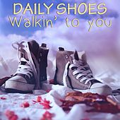 Walking 2 U by Daily Shoes