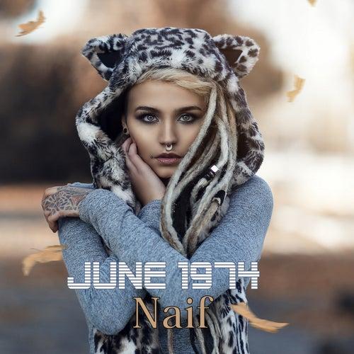 Naif by June 1974