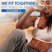 We Fit Together: Best Sounds for Workout, Vol. 2 by Various Artists