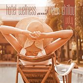Hotel Wellness and Relax Chillout, Vol. 4 by Various Artists