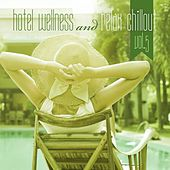 Hotel Wellness and Relax Chillout, Vol. 5 by Various Artists