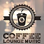 Coffee Lounge Music by Various Artists