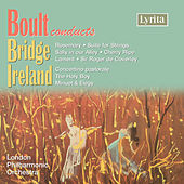 Ireland: Concertino Pastorale - Bridge: Suite for String Orchestra by London Philharmonic Orchestra