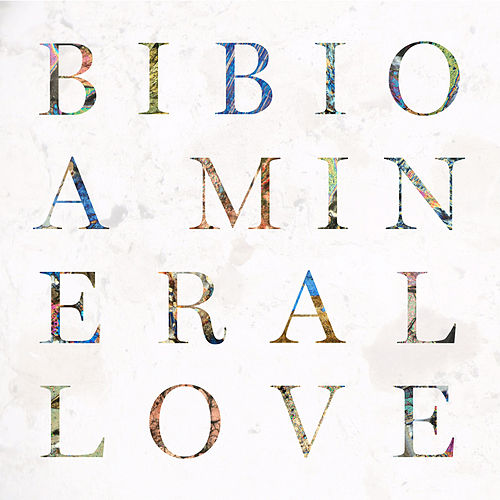 A Mineral Love by Bibio