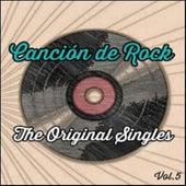 Canción de Rock, The Original Singles Vol. 5 by Various Artists