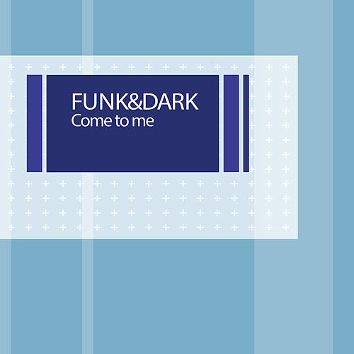 Come to me by Funk