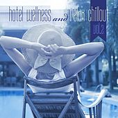Hotel Wellness and Relax Chillout, Vol. 2 by Various Artists