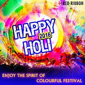 Happy Holi 2016 by Various Artists
