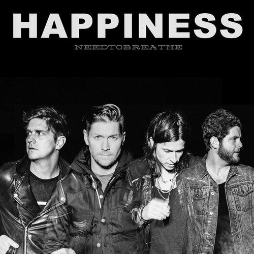 Happiness by Needtobreathe