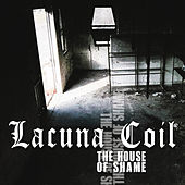 The House of Shame by Lacuna Coil