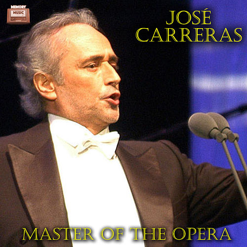 Master of the Opera by José Carreras