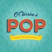 O Clássico É Pop - EP by Quinteto de Cordas Orquestra Petrobras Sinfônica