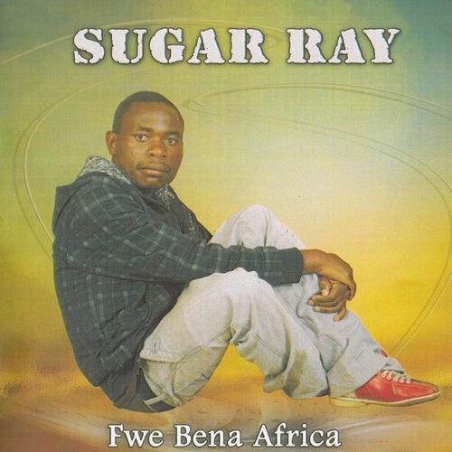 Fwe Bena Africa by Sugar Ray