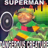 Dangerous Creature by Superman