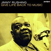 Give Life Back to Music von Jimmy Rushing