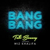 Bang Bang (feat. Wiz Khalifa) - Single by Tabi Bonney