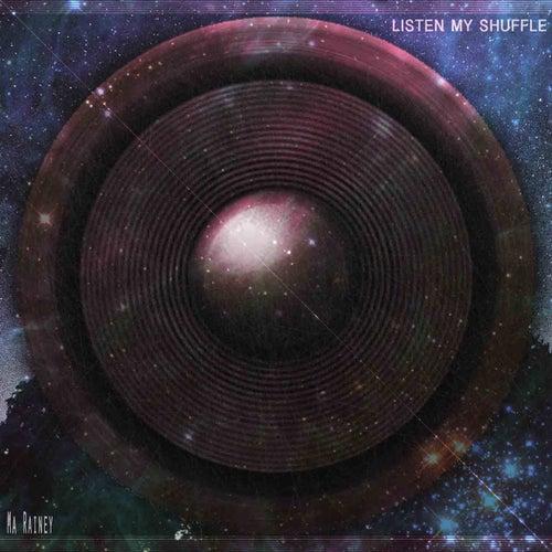 Listen My Shuffle (Remastered) von Ma Rainey