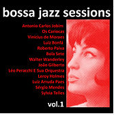 Bossa Jazz Sessions Vol. 1, 16 Rare Early Brazilian Greats by Various Artists
