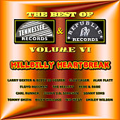 Best of Tennessee & Republic Records, Vol. VI - Hillbilly Heartbreak by Various Artists
