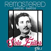 Solo Éxitos, Vol. 1 by Daniel Santos