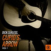 Dick Curless: Cupid's Arrow, Vol. 1 by Dick Curless