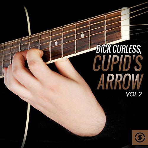 Dick Curless: Cupid's Arrow, Vol. 2 by Dick curless
