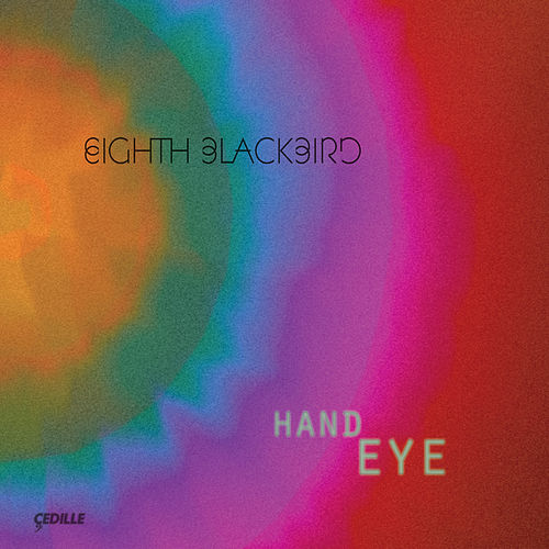 Hand Eye by Eighth Blackbird
