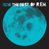 In Time: The Best Of R.E.M. 1988-2003 by R.E.M.