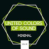 United Colors of Sound - Minimal, Vol. 10 by Various Artists