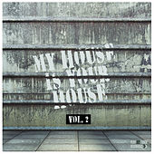 My House Is Your House, Vol. 2 by Various Artists