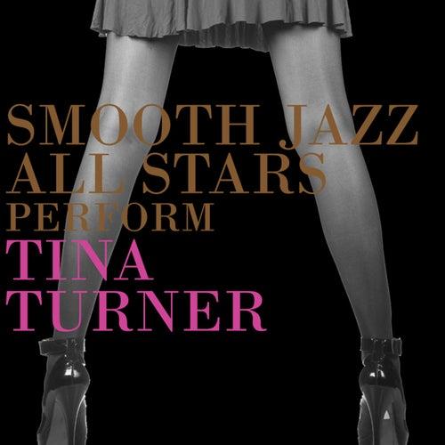 Smooth Jazz All Stars Perform Tina Turner by Smooth Jazz Allstars