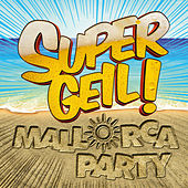 Supergeil! - Mallorca Party von Various Artists