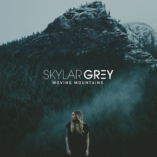 Moving Mountains by Skylar Grey