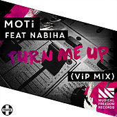 Turn Me Up by MOTi