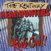 Rave On!! by Kentucky Headhunters