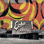 Echo Hotel by The Echocentrics