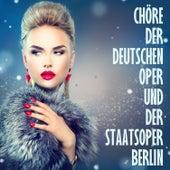 Grosse Opernchöre in Deutscher Sprache by Chöre der Deutschen oper und der Staatsoper Berlin