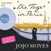 Die Tage in Paris (Ungekürzte Lesung) by Jojo Moyes