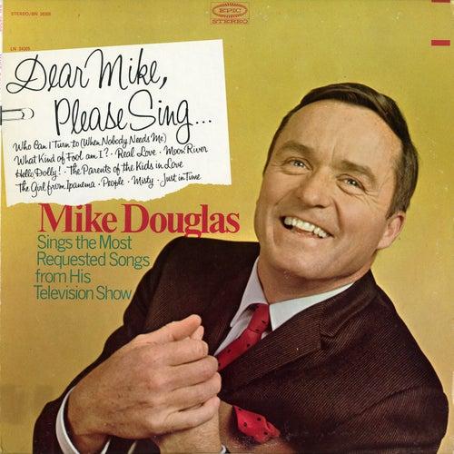 Dear Mike, Please Sing... by Mike Douglas
