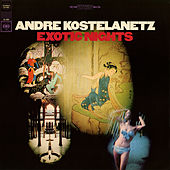 Exotic Nights by André Kostelanetz