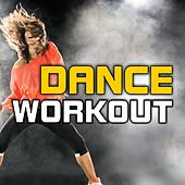 Dance Workout (128-132 BPM) by Various Artists