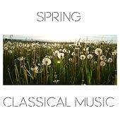 Spring Classical Music by Various Artists