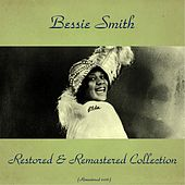 Bessie Smith Restored & Remastered Collection (All Tracks Remastered 2016) by Bessie Smith