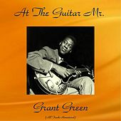 At the Guitar Mr. Grant Green (All Tracks Remastered) von Grant Green