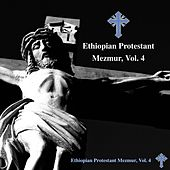 Ethiopian Protestant Mezmur, Vol. 4 by The Christians