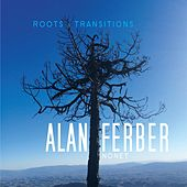 Roots & Transitions by Alan Ferber