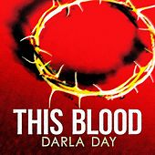 This Blood by Darla Day